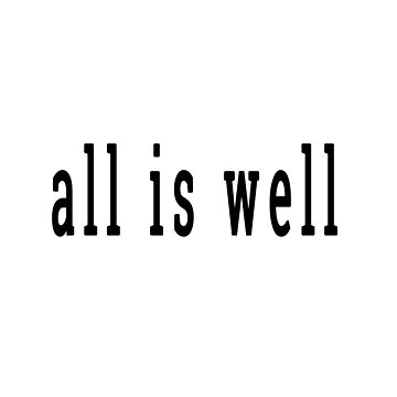 all is well by wordznart