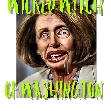 Nancy pelosi wicked witch of Washington tee  by TimShane