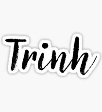 Trinh - Cute Names For Girls Stickers & Shirts Sticker