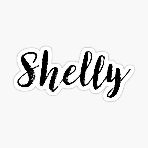 Shelly - Girl Names For Wives Daughters Stickers Tees Sticker
