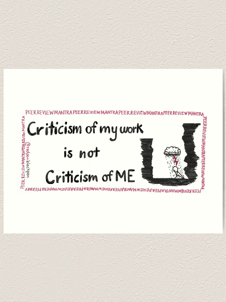 Alternate view of Criticism of my work is not criticism of ME Art Print