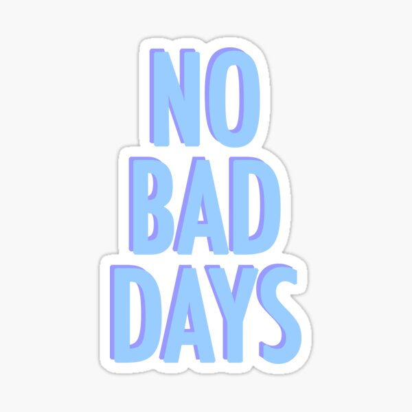No Bad Days Blue Sticker