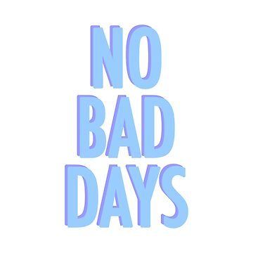 No Bad Days Blue by lukassfr