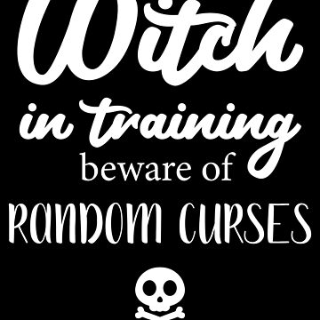 Witch in training beware of random curses Halloween design by shadowisper