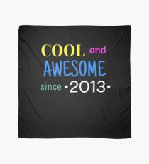Cool And Awesome Since 2013 Scarf