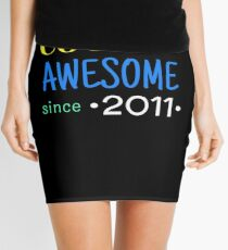 Cool And Awesome Since 2011 Mini Skirt