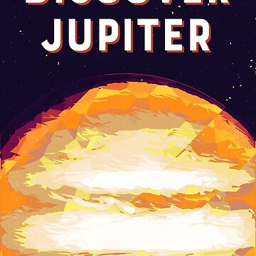 Discover Jupiter by joyphillipsart