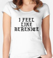 I Feel Like Berenice - Funny PABLO Parody Name Sticker Women's Fitted Scoop T-Shirt