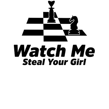 Watch Me Steal Your Girl by TeeTimeGuys