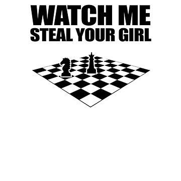 Watch Me Steal Your Girl V3 by TeeTimeGuys