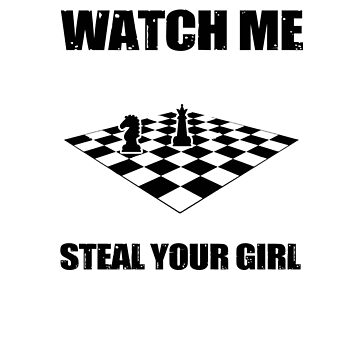 Watch Me Steal Your Girl V4 by TeeTimeGuys