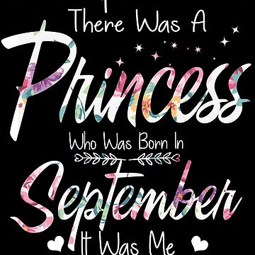 Once Upon A Time There Was A Princess Who Was Born In September by TheTaurus