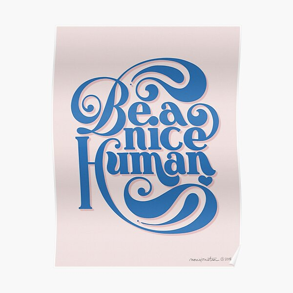 Be A Nice Human - in pastel Poster