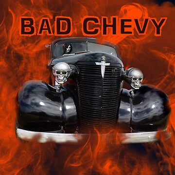 BAD CHEVY by Tinpants