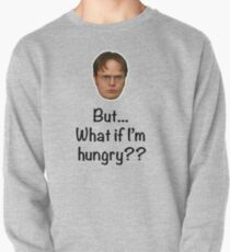 Dwight - But What if I'm Hungry? Pullover