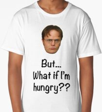 Dwight - But What if I'm Hungry? Long T-Shirt