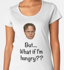 Dwight - But What if I'm Hungry? Women's Premium T-Shirt