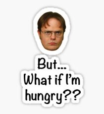Dwight - But What if I'm Hungry? Sticker