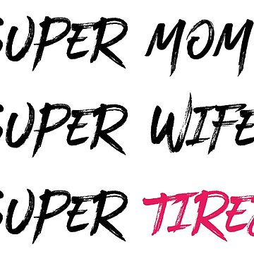 Super mom wife tired by DeMaggus