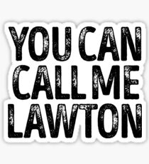 You Can Call Me Lawton - Custom Merch Apparel For Kids Sticker