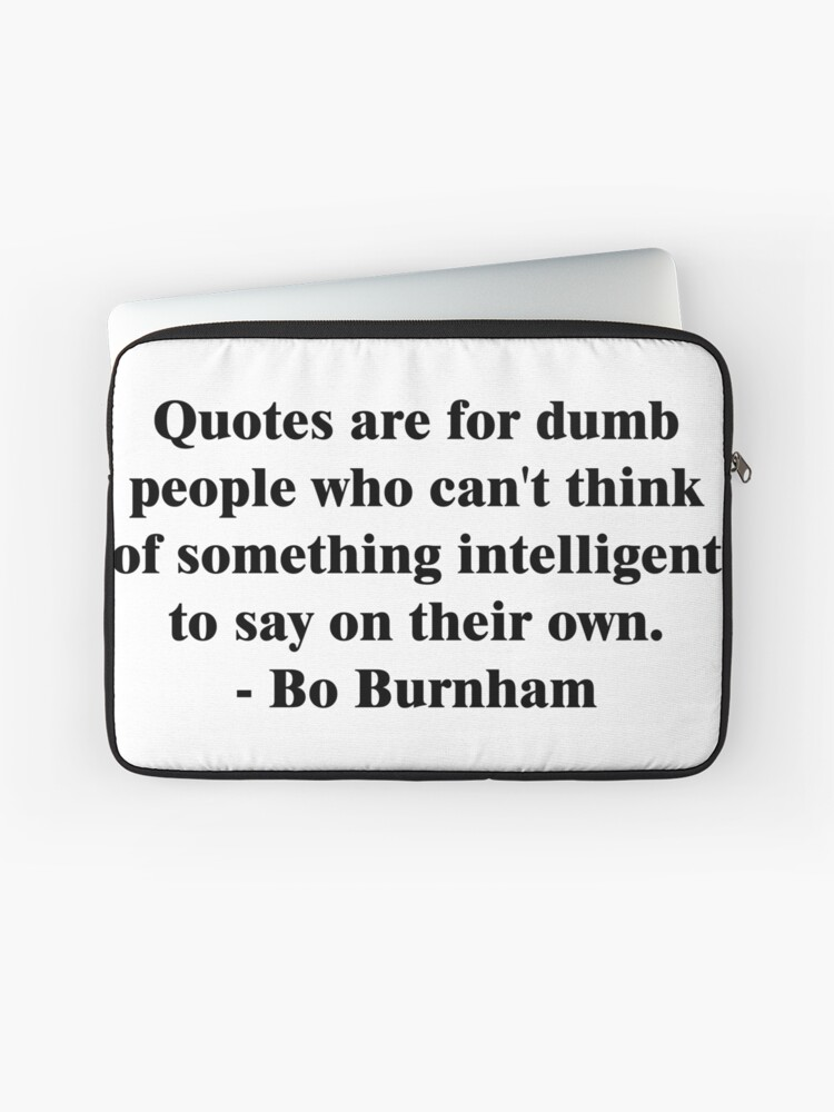 Bo Burnham - Dumb Quotes | Laptop Sleeve