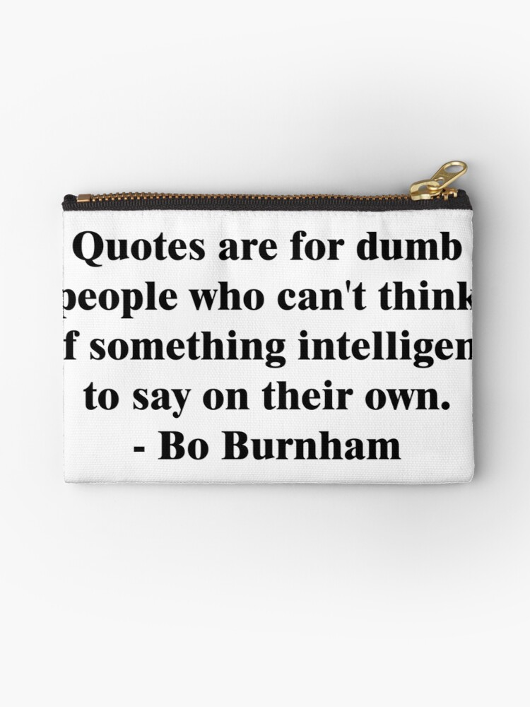 \'Bo Burnham - Dumb Quotes\' Zipper Pouch by Maddisan