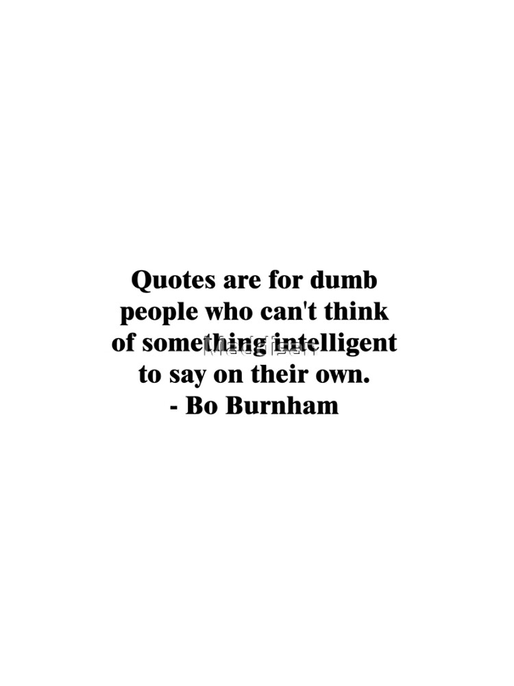 Bo Burnham Dumb Quotes Graphic T Shirt Dress By Maddisan Redbubble