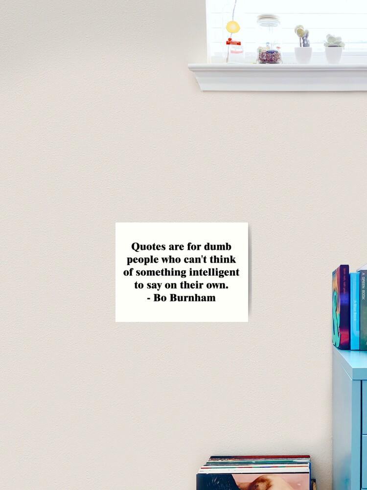 Bo Burnham - Dumb Quotes | Art Print