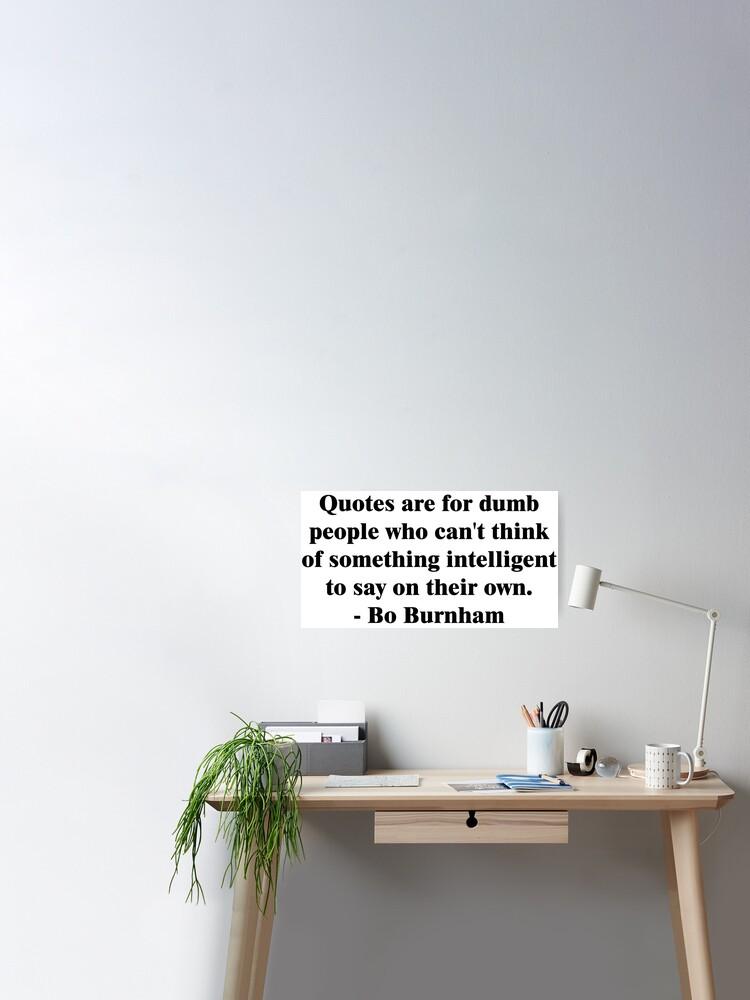 Bo Burnham - Dumb Quotes | Poster