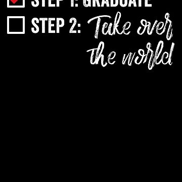 Graduate Take Over The World by with-care
