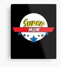 Super mum, #mum  Metal Print