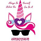 Always Be Yourself Unless You Can be a Unicorn Sunglasses Tee by Bubble-Designs