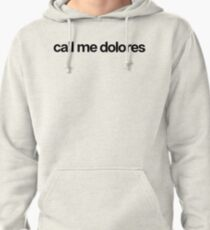 Call Me Dolores - Cool Custom Stickers Shirt Pullover Hoodie
