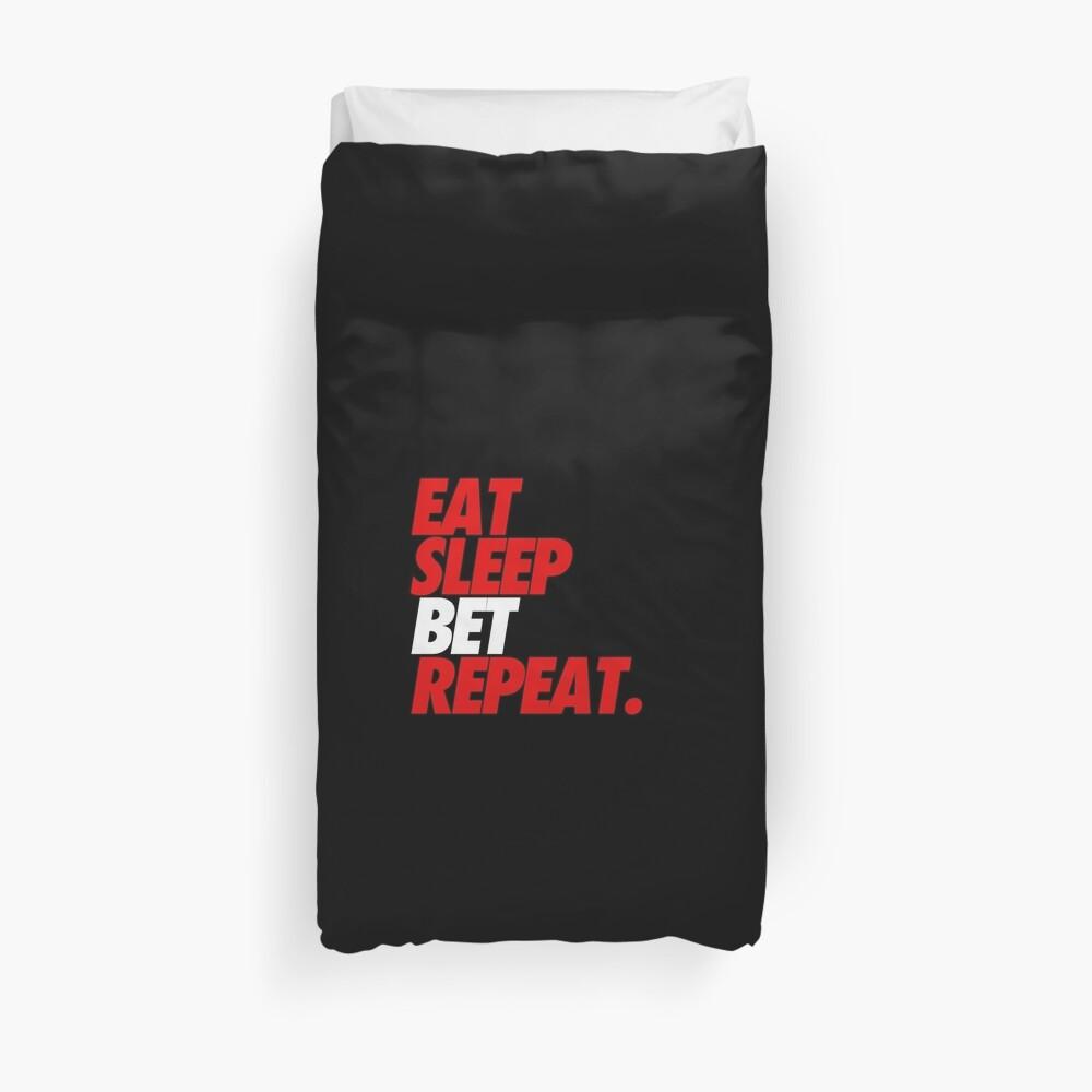 Eat Sleep Bet Repeat Bettbezug