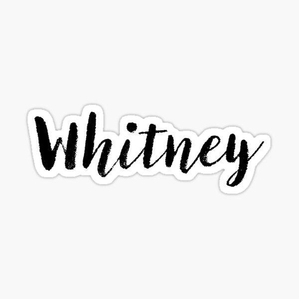 Whitney - Girl Names For Wives Daughters Stickers Tees Sticker