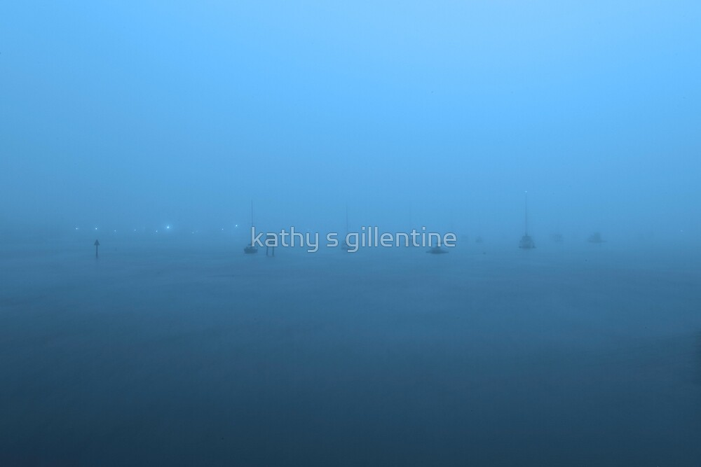 Harbor fog by kathy s gillentine