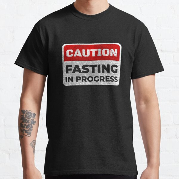 Intermittent fasting shirt - distressed caution fasting in progress warning tshirt Classic T-Shirt