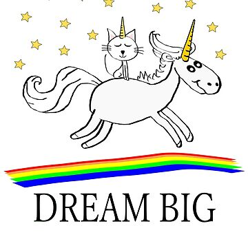 Unicorn Cat Rainbows Dream Big Gift Birthday by Johnny1990