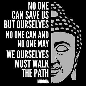 Buddha Quote: Walk the Path by elvindantes