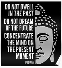 Buddha Quote: The Present Moment Poster