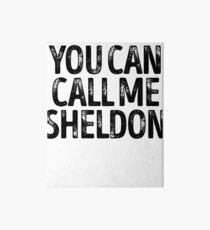 You Can Call Me Sheldon - Cool Custom Birthday Names Art Board