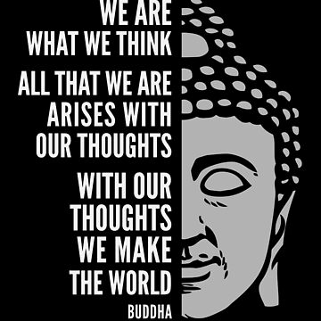 Buddha Quote: We Are What We Think by elvindantes
