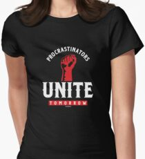 Procrastinators Unite Tomorrow Women's Fitted T-Shirt
