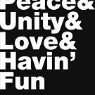 Peace & Unity & Love & Havin' Fun by forgottentongue