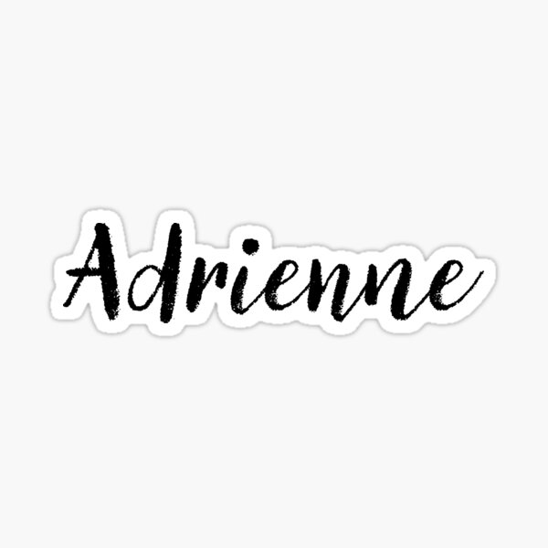 Adrienne - Girl Names For Wives Daughters Stickers Tees Sticker