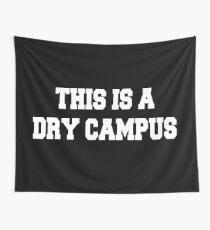 Dies ist ein trockener Campus Wandbehang