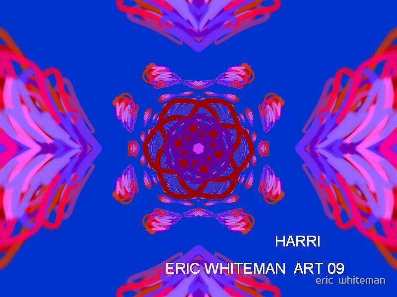 ( HARRI ) ERIC WHIITEMAN  ART  by eric  whiteman