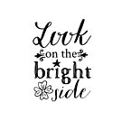 Look On The Bright Side Black and White by Ann Drake