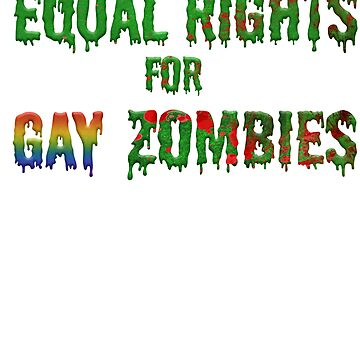 Equal Rights for Gay Zombies by Jey-Blue
