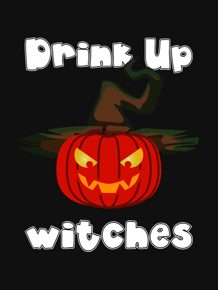 Drink Up Witches Funny Halloween Pumpkin Witch Hat T-shirt by vicekingwear